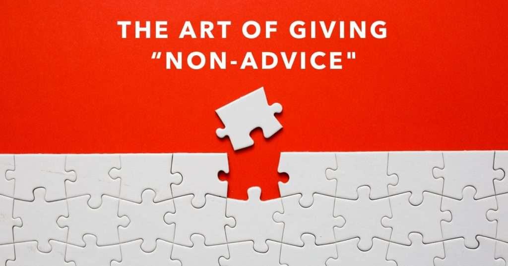 art-of-giving-non-advice