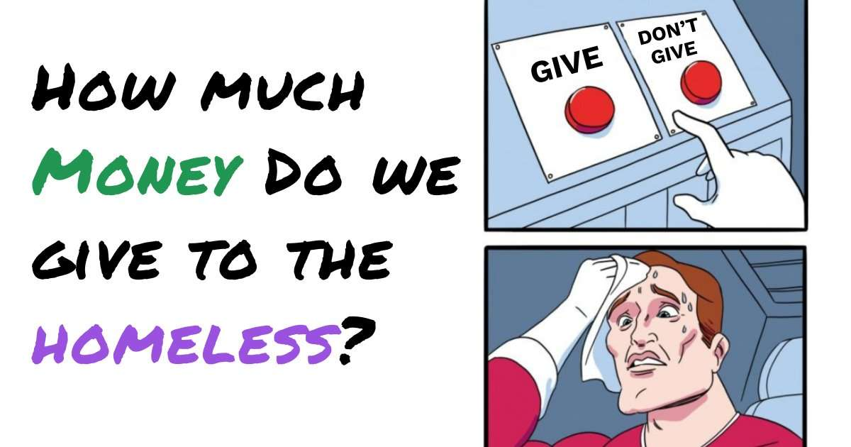 how-much-money-give-to-homeless-problem