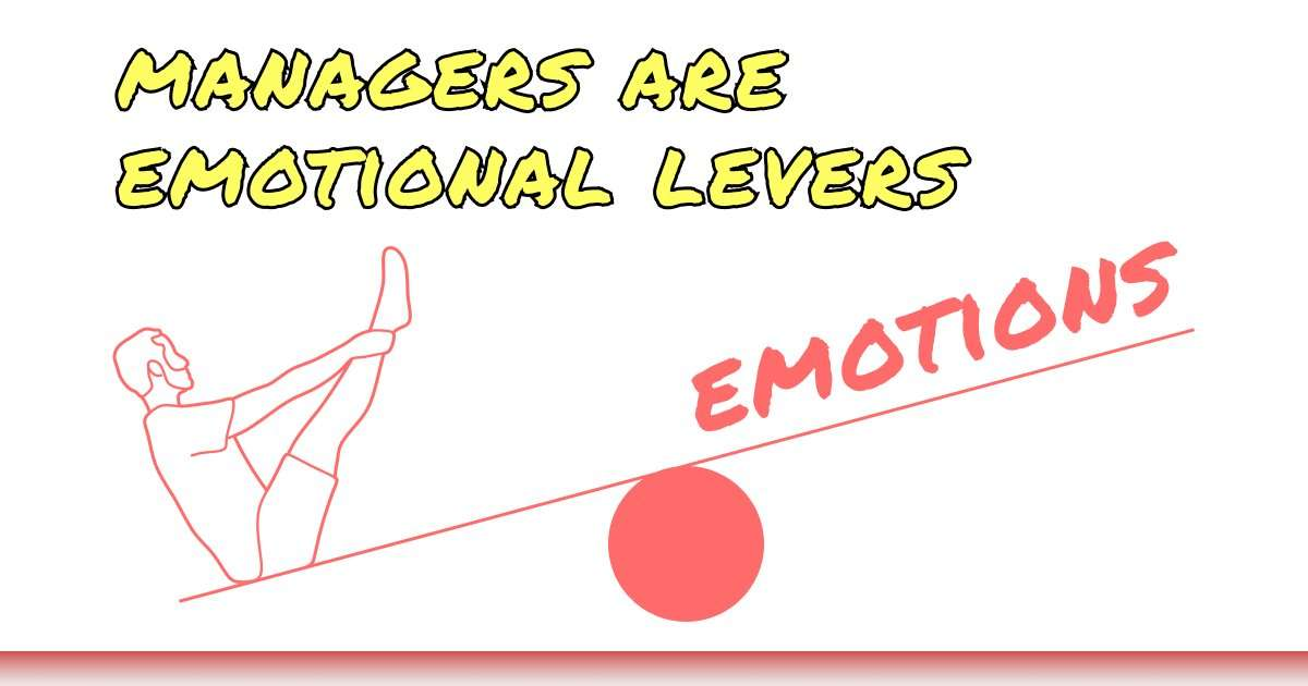 managers-are-emotional-levers-basic-management-skills