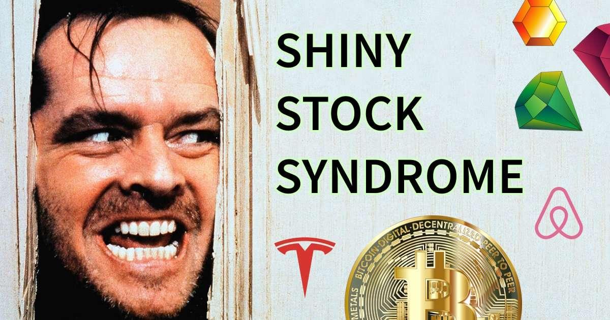 shiny-stock-syndrome-investing-mental-model